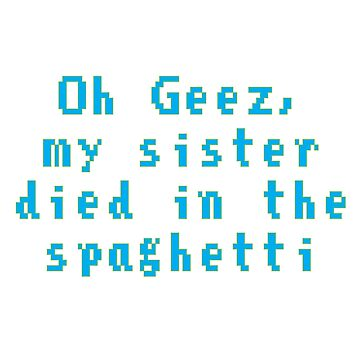 My Sister Died in the Spaghetti... by hobowisdom