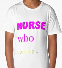 A nurse is one who opens the eyes of a newborn Long T-Shirt