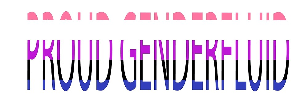 Proud Genderfluid by PLAP