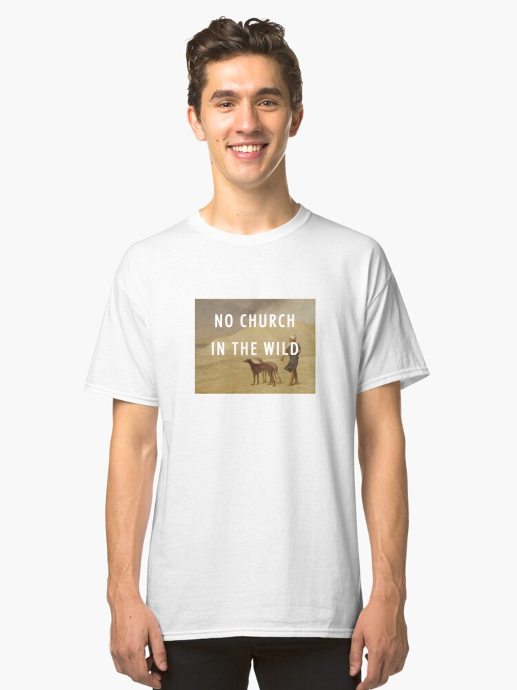 NO CHURCH IN THE WILD / KANYE WEST JAY Z  Classic T-Shirt Front