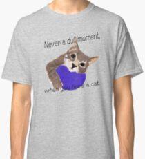 Never dull Classic T-Shirt