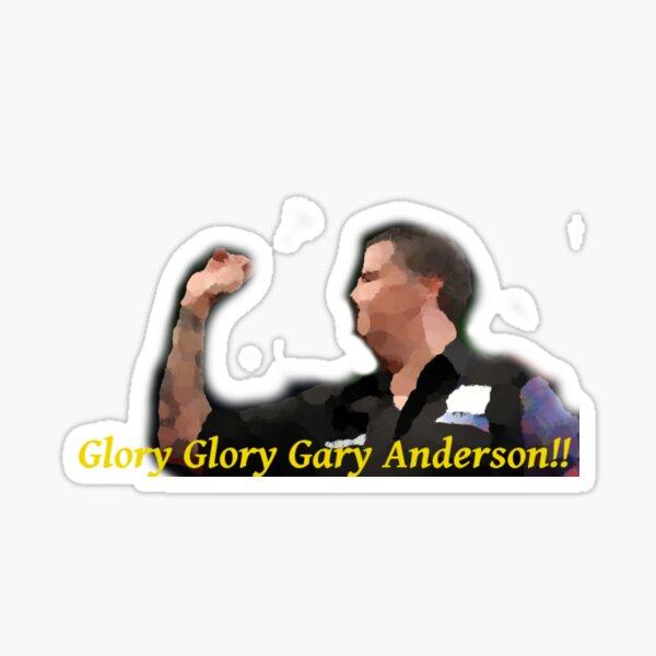 Glory Glory Gary Anderson! Sticker
