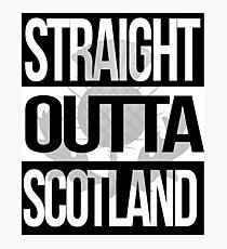 Straight Outta Scotland Photographic Print