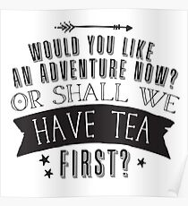 Would you like an ADVENTURE now? or shall we have TEA first? Poster