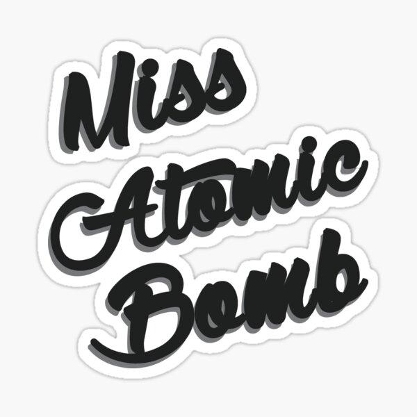 Miss Atomic Bomb Sticker