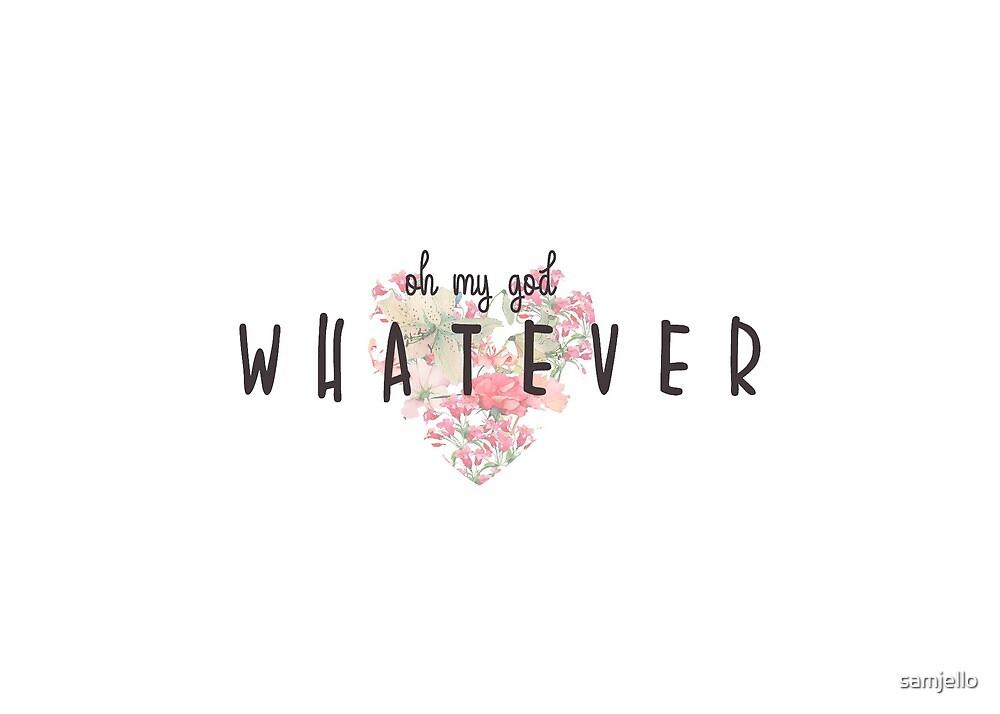 Whatever by samjello
