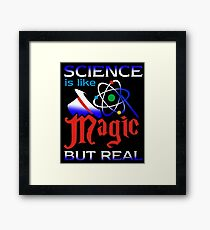 Science Is Like Magic But Real! T-Shirt Framed Print