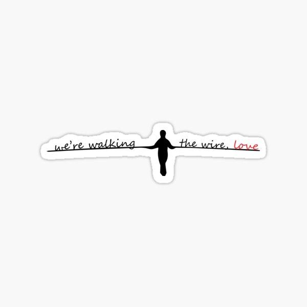 Walking the wire Sticker