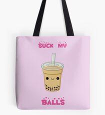 Bubble tea! -suck my balls Tote Bag