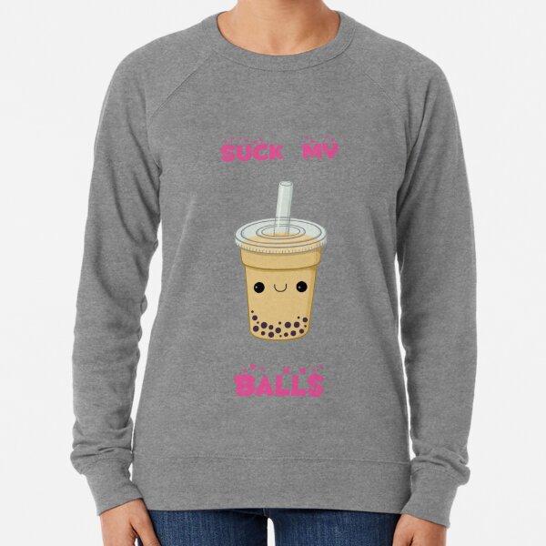 Bubble tea! -suck my balls Lightweight Sweatshirt