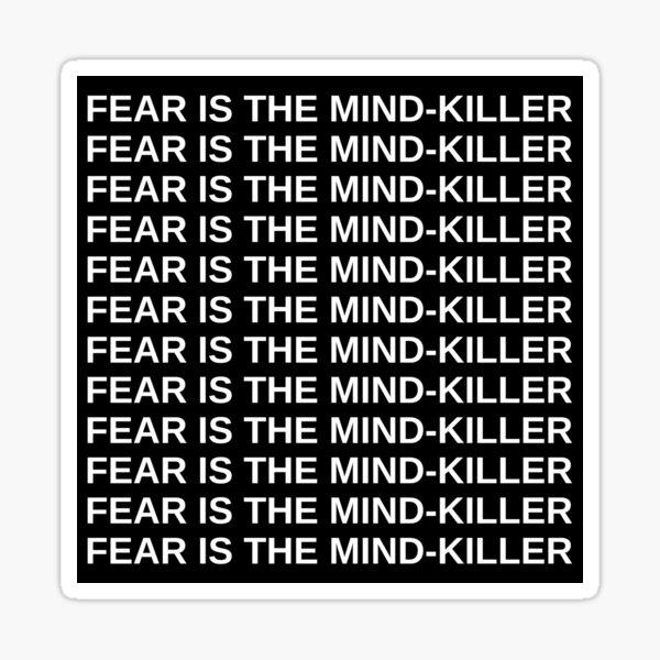 Fear is The Mind-Killer Sticker