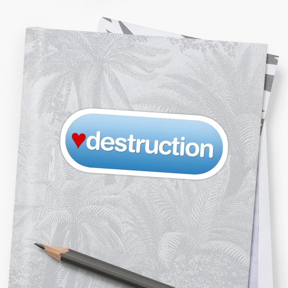 I heart destruction by arch0wl