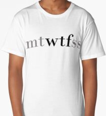 mtwtfss Funny WTF Days of The Week Shirt Long T-Shirt