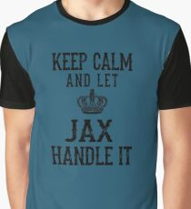 KEEP CALM AND LET JAX HANDLE IT Graphic T-Shirt