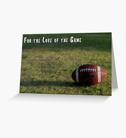 For the Love of the Game Greeting Card