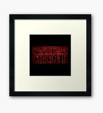 Strange Things are Afoot at the Circle K Framed Print