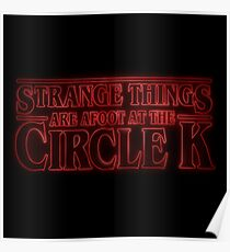 Strange Things are Afoot at the Circle K Poster