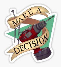 MAKE A DECISION   Sticker