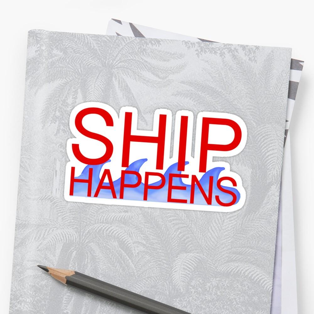 Ship Happens - Shippensburg by kiramrob