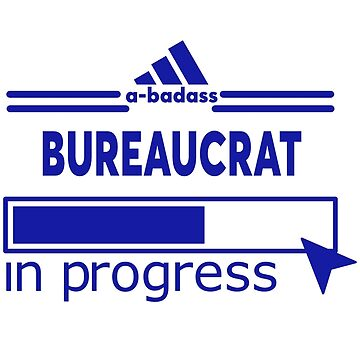 BUREAUCRAT by Ericusa