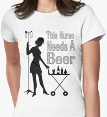 THIS NURSE NEEDS A BEER. T-Shirt