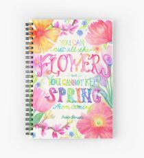 Flowers Quote Spiral Notebook