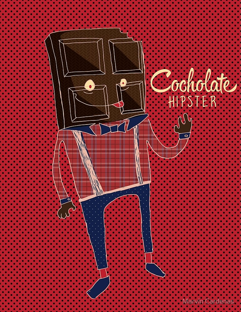 Cocholate Hipster by Marvin Cardenas