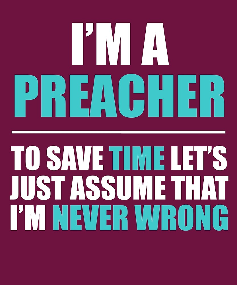 Preacher Assume I'm Never Wrong  by AlwaysAwesome