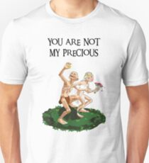 You are not my Precious T-Shirt