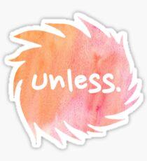 Unless. Sticker