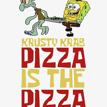 Krusty Krab Pizza - Spongebob by LagginPotato64