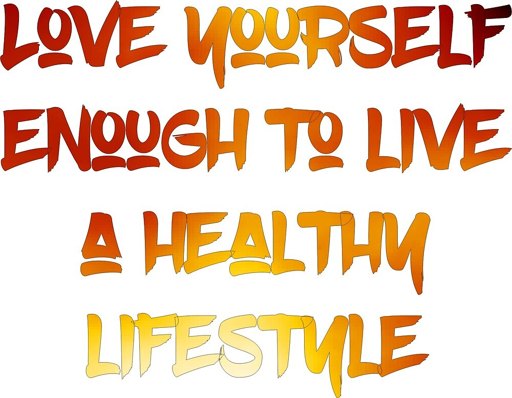 Love yourself enough to live a healthy lifestyle by Ian McKenzie