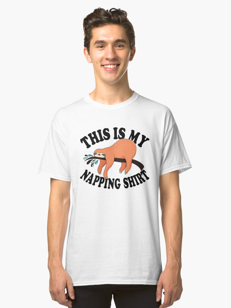 This Is My Napping Shirt Classic T-Shirt Front
