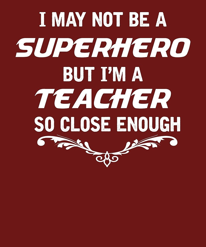 Not Superhero But Teacher  by AlwaysAwesome