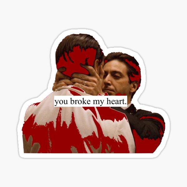 tu m'as brisé le coeur Sticker