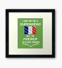 Not Superhero But French  Framed Print