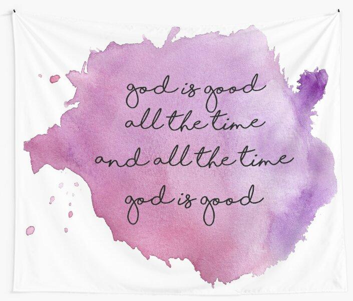 God is good - All the time by Elizabeth Denton