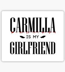 Carmilla is my girlfriend Sticker