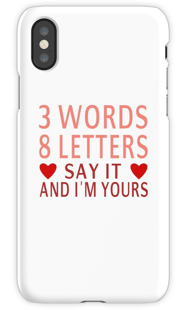 three words eight letters say it and i m yours three quot 3 words 8 letters say it and i m yours quot iphone cases 969