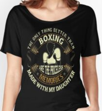 The Only Thing Better Boxing Priceless Memories Daughter Tshirt Women's Relaxed Fit T-Shirt