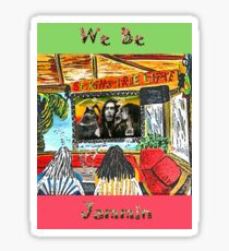 Dos Kahunas....We Be Jammin Sticker
