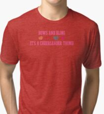 Bows & Bling- It's a Cheerleader Thing! Tri-blend T-Shirt