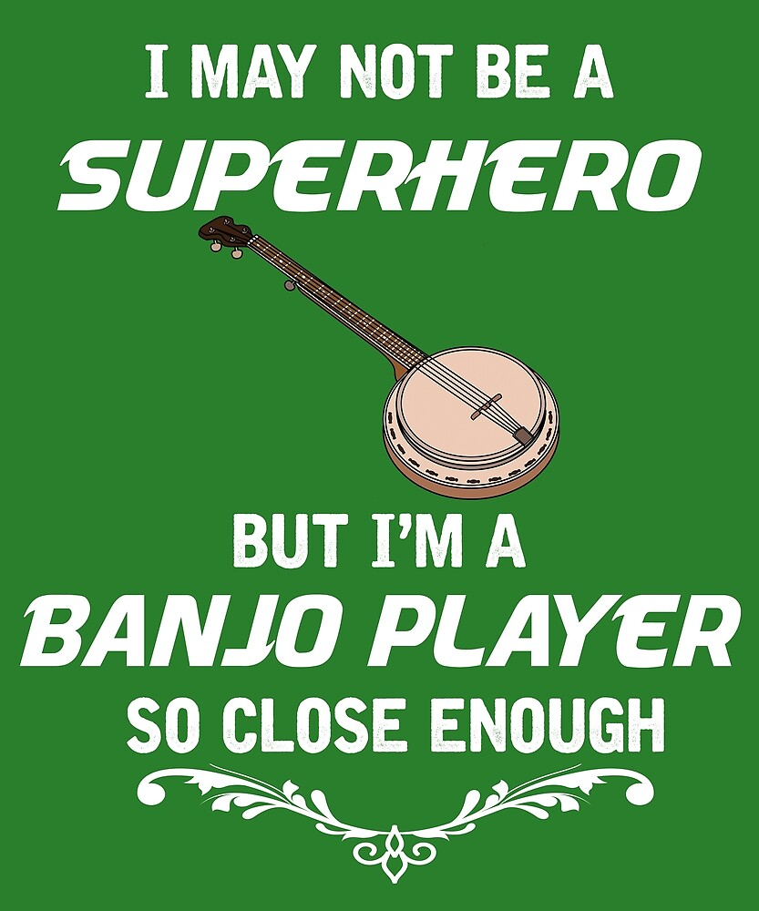 Not Superhero But Banjo Player by AlwaysAwesome