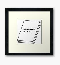 100% my type on paper Framed Print