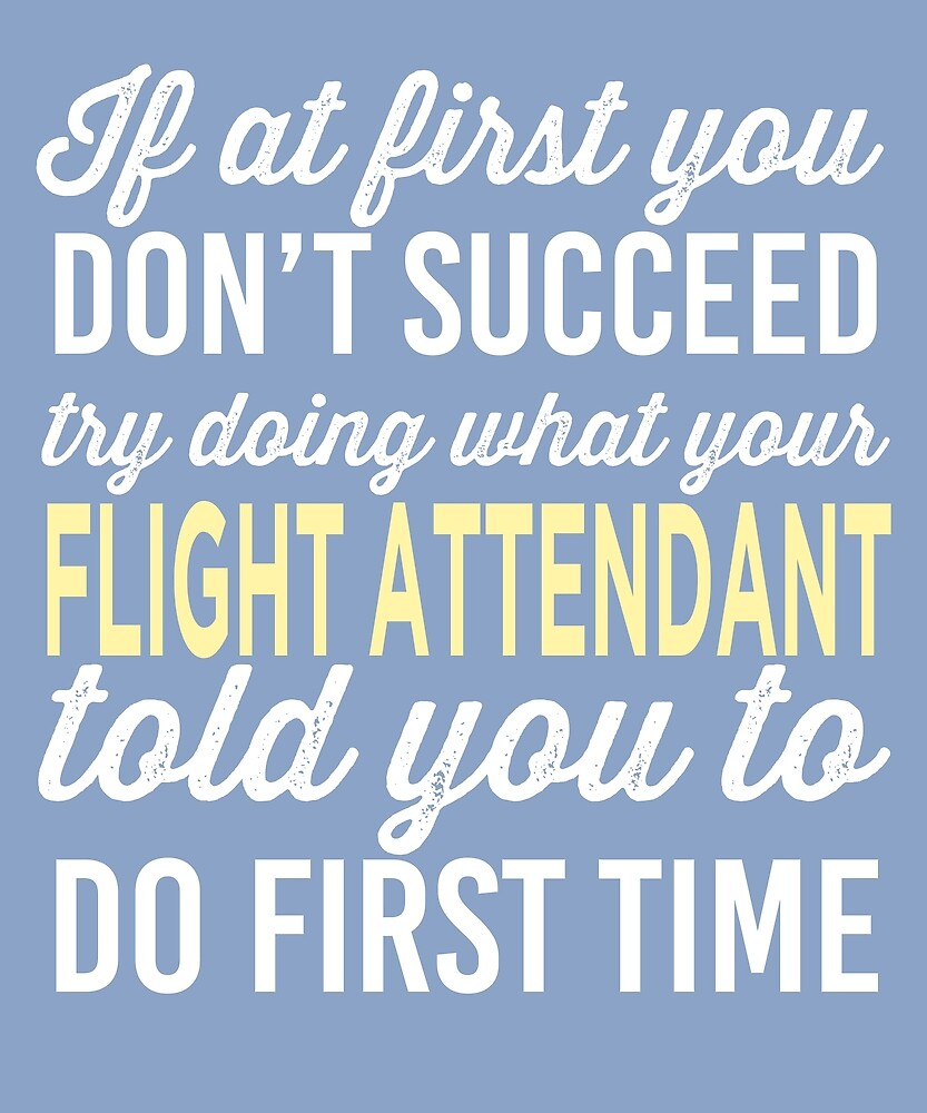 Do It Like Flight Attendant Told You by AlwaysAwesome