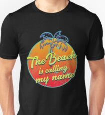 The Beach Is Calling My Name - Vacation Travel T-Shirt