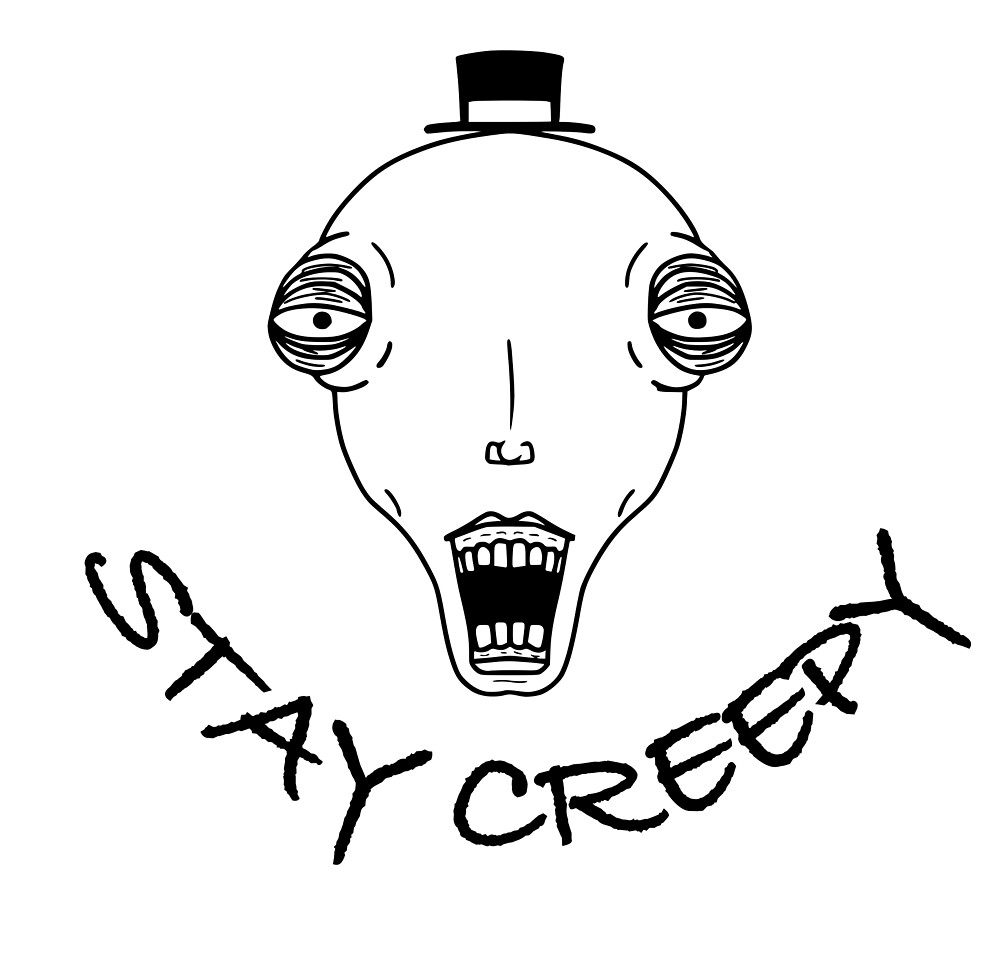 Stay Creepy by VOOVDESIGNS