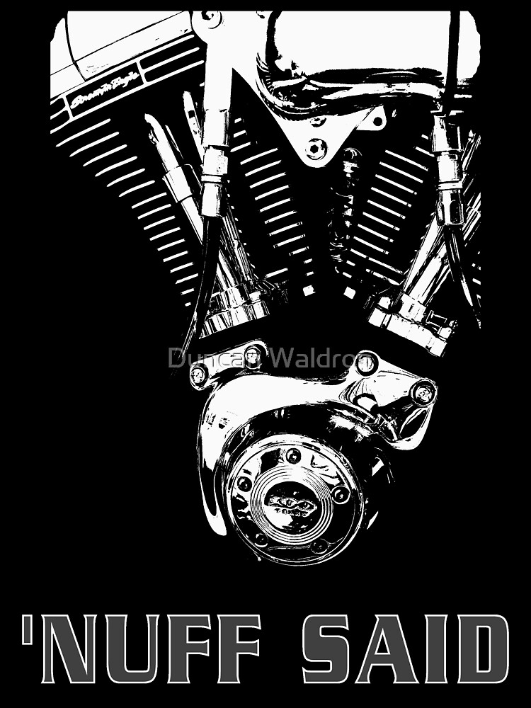 Harley - 'nuff said (on white) by DuncanW