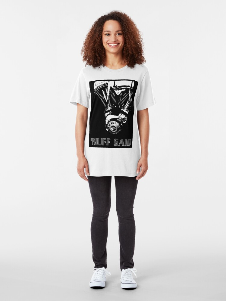Alternate view of Harley - 'nuff said (on white) Slim Fit T-Shirt