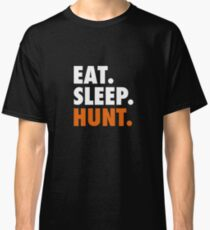 Eat Sleep Hunt - Hunting Cool Gift Eat Sleep Shirt Classic T-Shirt